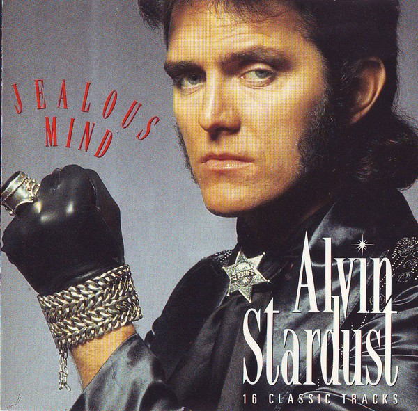 Alvin Stardust - Jealous Mind - 16 Classic Tracks (1973-1986)